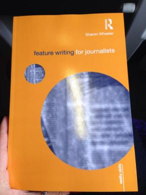 BOOK REVIEW: Feature writing for journalists. By SharonWheeler.