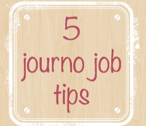 Getting a journalism job: 5tips