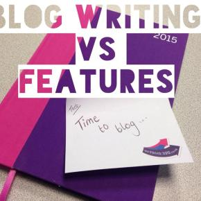 That one big difference between blog writing and featurewriting